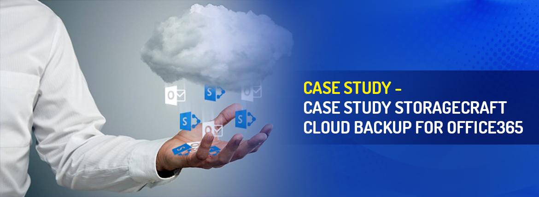 Case study Storage Craft Cloud Backup for O365